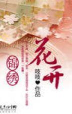 Hoa khai cẩm tú - Chi Chi (cổ đại, end) by tulip50