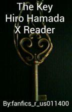 The KeyHiro Hamada X Reader by fanfics_r_us011400