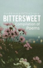 Bittersweet (Compilation of Poems) by UnderneathTheStars
