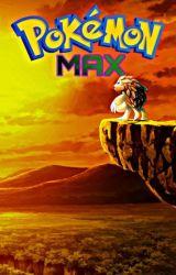 Pokemon Max by MorganFReeW