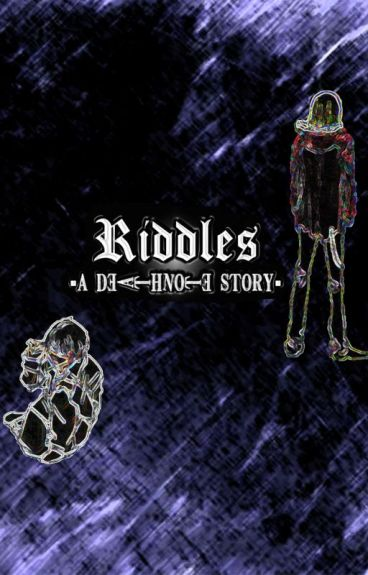 Riddles {a Death Note MelloXOC and NearXOC story} by Dont4get2Write