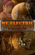 My Electric Friend by HeavyDevy