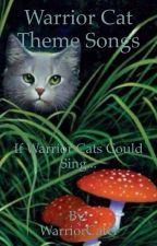 Warrior Cat Theme Songs by WarriorCatG
