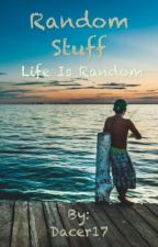 Random Stuff by Dacer17