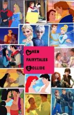 (On Hold) When Fairytales Collide by G_Disney_Addict