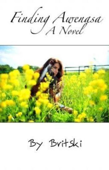 Finding Awenasa {Watty Awards 2011}