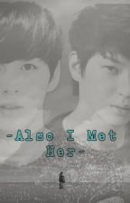 -Also I Met Her- by -HaNeul-