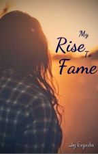 My Rise to Fame by tegacha
