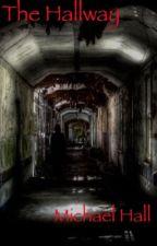 The Hallway by MichaelHallWritting