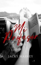 MI PROFESOR (Original) *CANCELADA* by JackyMasney