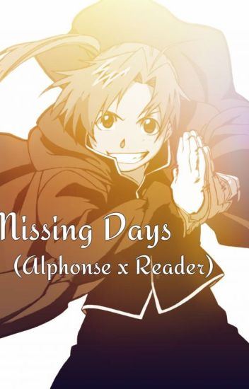 Missing Days (Alphonse Elric x Reader)