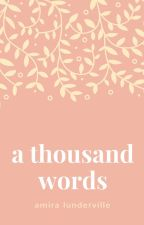 A Thousand Words by PurelyWriting