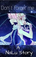Don't forget me (Nalu story) by animeecouples