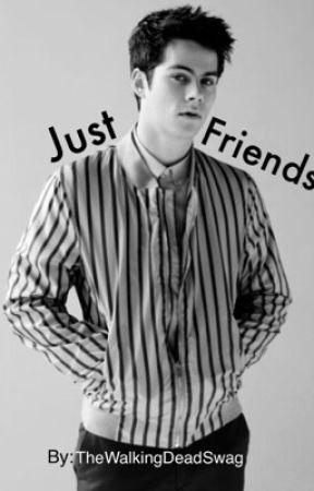 Just Friends (Dylan O'Brien fan-fic)[short story] by lauren_marie_a