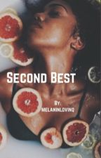 Second Best (bwwm interracial) by melaninlovinq