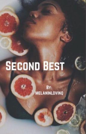 second best by melaninlovinq