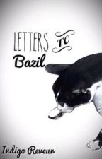 Letters To Bazil by moonandstars15