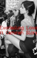 Everlasting Love (A Caminah Story) by fans_of_5h_