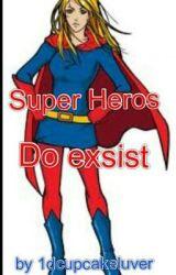 super heros DO exsist by 1dcupcakeluver