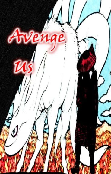 Avenge Us (Uzumaki NarutoXOC) by Dont4get2Write