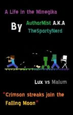 (#Wattys2015) A Life in the Minegika - Lux vs Malum by AuthorMist
