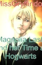 Magnolia Lash and Her time at Hogwarts ( A Scorpius Malfoy Love Story) by MissGryffindore
