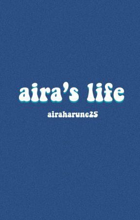 Aira's Life by airaharune25