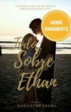 Todo Sobre Ethan  by SangstersBaby