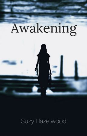 Awakening by SuzyHazelwood