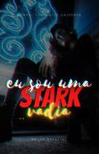 Eu sou uma Stark, Vadia! by JenAngelo