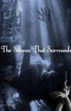 The Silence That Surrounds by VanitySorrowHeart