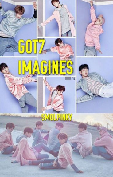 GOT7 IMAGINES [Request CLOSE ]