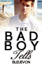 The Bad Boy Tells by BleuEvon