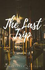 The Last Trip by nevertofadingstars