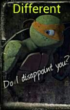 Different: A Michelangelo Fanfic (COMPLETED) by Zoethezany