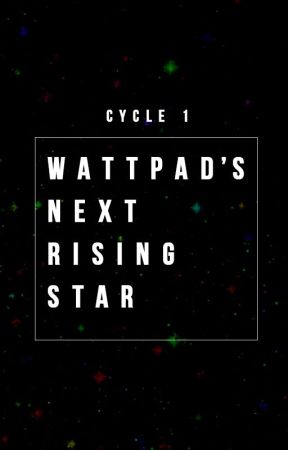 Wattpad's Next Rising Star: Cycle 01 by WattysNextRisingStar