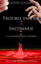 Trouble en Eau inconnue intégrale Tome 1&2 (En Correction) by Rain_flower_ie