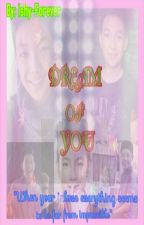 Dream Of You (A Darren Espanto fanfic story) by Ishy-Forever
