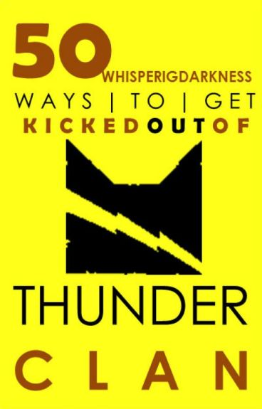50 Ways To Get Kicked Out Of ThunderClan