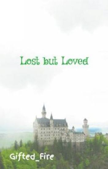Lost but Loved
