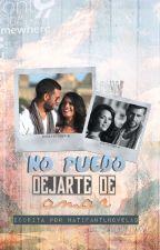 No puedo dejarte de amar {#SamDrea} by NatiFanTlnovelas