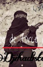 [ Mariée de force à un djihâdiste ] by __CurlyHair