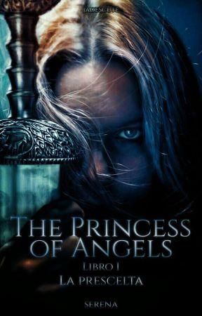 The Princess of Angels || La Prescelta [h.s.] by dopedofoned