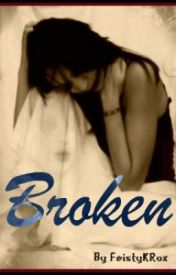 Broken by FeistyKRox