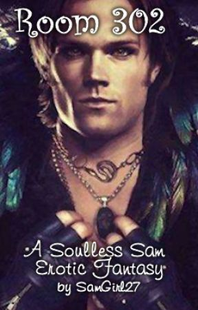 Room 302 - A Soulless Sam Short Story (Rated 'M') - Room 302