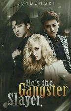 He's the Gangster Slayer (Editing) by JunDongRi