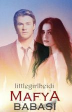 MAFYA 'BABASI' (Aşk Serisi 1.Kitap) (TAMAMLANDI) by littlegirlheidi