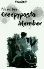 Ask and Dare Creepypasta member !! by Vessalius04