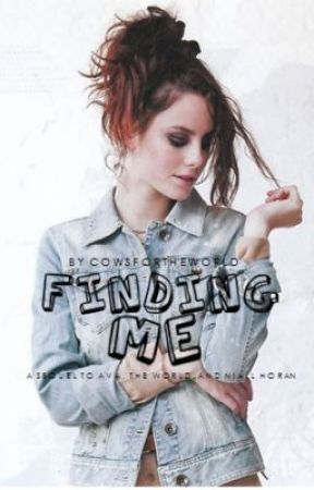 Finding Me (Sequel to Ava,The World, and Niall Horan) by cowsfortheworld