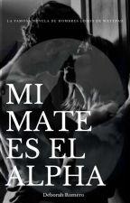 Mi Mate es el alpha (TERMINADA.) by DeborahRomero